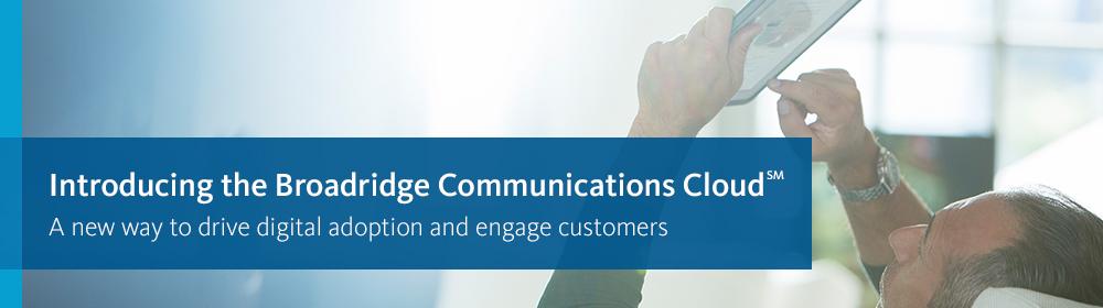 Broadridge Communications Cloud